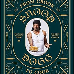 From Crook to Cook: Platinum Recipes from Tha Boss Dogg's Kitchen (Snoop Dogg Cookbook, Celebrity... | Amazon (US)