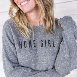 Home Girl Sweatshirt ™ | Cloth + Cabin