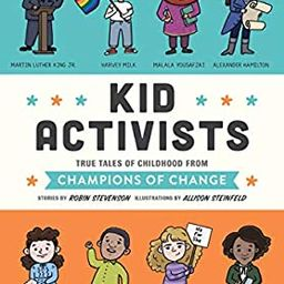 Kid Activists: True Tales of Childhood from Champions of Change (Kid Legends) | Amazon (US)