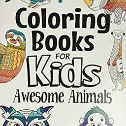 Coloring Books For Kids Awesome Animals: For Kids Aged 7+ | Amazon (US)
