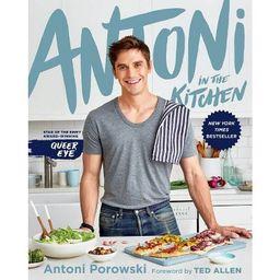 Antoni in the Kitchen - by Antoni Porowski & Mindy Fox (Hardcover)   Target