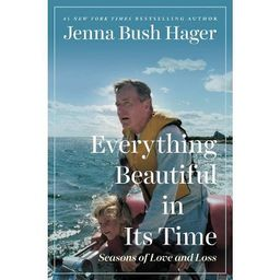 Everything Beautiful in Its Time - by Jenna Bush Hager (Hardcover)   Target