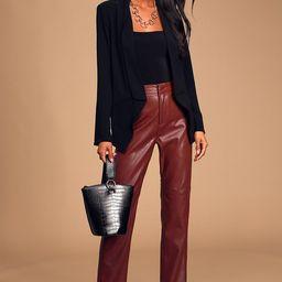 Open Minded Burgundy Vegan Leather Pants   Lulus (US)