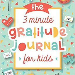 The 3 Minute Gratitude Journal for Kids: A Journal to Teach Children to Practice Gratitude and Mi... | Amazon (US)