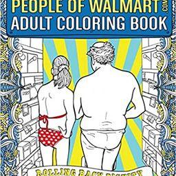People of Walmart.com Adult Coloring Book: Rolling Back Dignity (OFFICIAL People of Walmart Color... | Amazon (US)