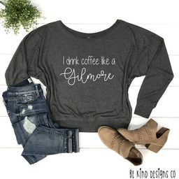 I Drink Coffee Like a Gilmore Long Sleeve Flowy Tee  Gilmore | Etsy | Etsy (US)