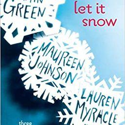 Let It Snow: Three Holiday Romances   Amazon (US)