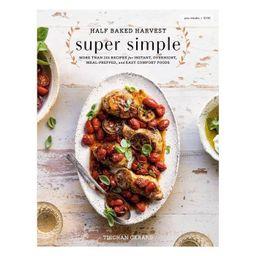 Half Baked Harvest Super Simple - by Tieghan Gerard (Hardcover) | Target