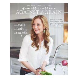 Danielle Walker's Against All Grain: Meals Made Simple - (Paperback) | Target