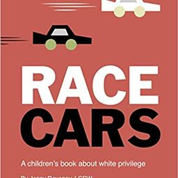 Race Cars: A children's book about white privilege    Hardcover – Illustrated, May 4, 2021 | Amazon (US)
