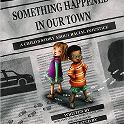 Something Happened in Our Town (A Child's Story About Racial Injustice)    Hardcover – Illustra... | Amazon (US)