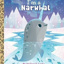 I'm a Narwhal (Little Golden Book) | Amazon (US)