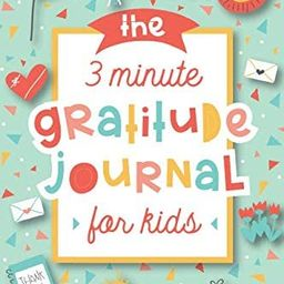The 3 Minute Gratitude Journal for Kids: A Journal to Teach Children to Practice Gratitude and Mi...   Amazon (US)