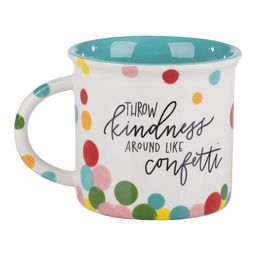 Glory Haus Mugs - 'Throw Kindness Around Like Confetti' Mug   Zulily