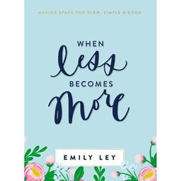 When Less Becomes More: Making Space for Slow, Simple, and Good (Hardcover)   Walmart (US)