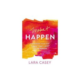 Make It Happen - by Lara Casey (Paperback)   Target