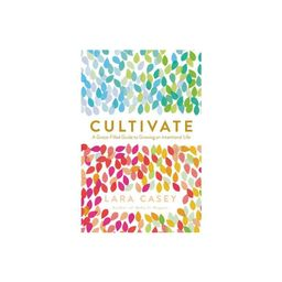 Cultivate - by Lara Casey (Paperback)   Target