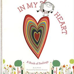 In My Heart: A Book of Feelings (Growing Hearts)    Hardcover – Picture Book, October 14, 2014 | Amazon (US)