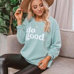 Do Good Graphic Mint Sweatshirt | The Pink Lily Boutique