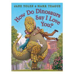 How Do Dinosaurs Say I Love You? - (How Do Dinosaurs...?) by Jane Yolen (Board Book) | Target