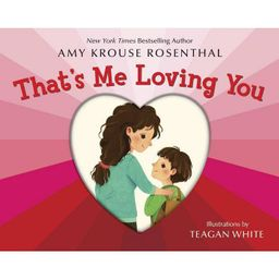 That's Me Loving You -  by Amy Krouse Rosenthal (Hardcover) | Target