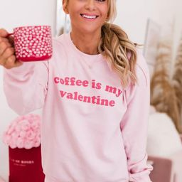 Coffee Is My Valentine Graphic Pink Sweatshirt | The Pink Lily Boutique