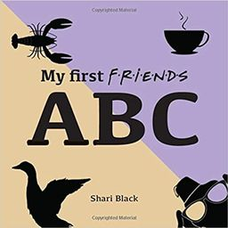 My First FRIENDS ABC: Learn the ABC with your six best friends. Funny alphabet guide from armadil...   Amazon (US)