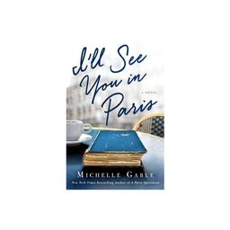 I'll See You in Paris - by Michelle Gable (Paperback) | Target
