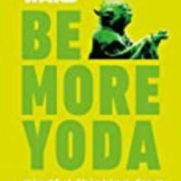 Star Wars: Be More Yoda: Mindful Thinking from a Galaxy Far Far Away | Amazon (US)