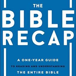 The Bible Recap: A One-Year Guide to Reading and Understanding the Entire Bible   Amazon (US)