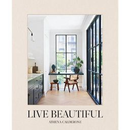 Live Beautiful - by  Athena Calderone (Hardcover) | Target