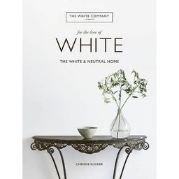 For the Love of White - by  Chrissie Rucker (Hardcover) | Target