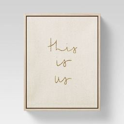 """8"""" x 10"""" This is Us Framed Linen Canvas Gold Foil - Opalhouse™   Target"""