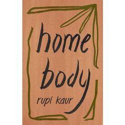 Home Body - by Rupi Kaur (Paperback) | Target