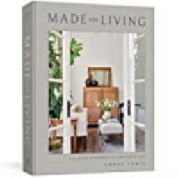 Made for Living: Collected Interiors for All Sorts of Styles (CLARKSON POTTER)   Amazon (US)