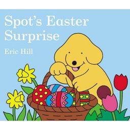 Spot's Easter Surprise - (Spot (Board Books)) by  Eric Hill (Board_book)   Target