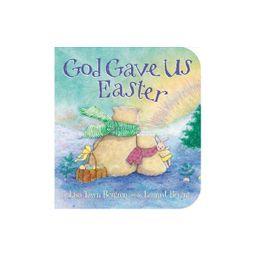 God Gave Us Easter - by  Lisa Tawn Bergren (Board Book) | Target