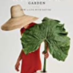 The Kinfolk Garden: How to Live with Nature   Amazon (US)