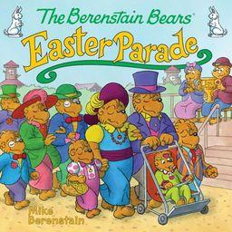 The Berenstain Bears' Easter Parade - eBook   Walmart (US)