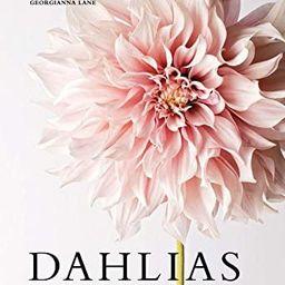 Dahlias: Beautiful Varieties for Home & Garden   Amazon (US)