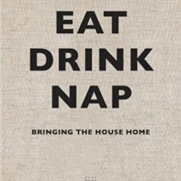 Eat Drink Nap: Bringing the House Home | Amazon (US)