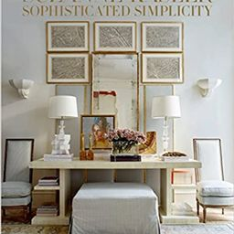 Suzanne Kasler: Sophisticated Simplicity    Hardcover – Illustrated, September 11, 2018 | Amazon (US)
