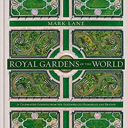 Royal Gardens of the World: 21 Celebrated Gardens from the Alhambra to Highgrove and Beyond    Ha... | Amazon (US)