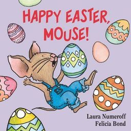 Happy Easter, Mouse! (If You Give?) by Laura Joffe Numeroff (Board Book)   Target