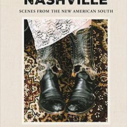 Nashville: Scenes from the New American South    Hardcover – Illustrated, November 13, 2018 | Amazon (US)
