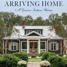 Arriving Home: A Gracious Southern Welcome (Hardcover) | Walmart (US)