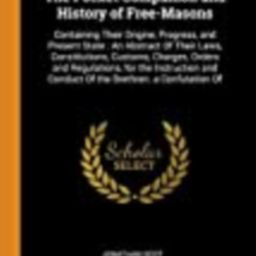 The Pocket Companion and History of Free-Masons: Containing Their Origine, Progress, and Present Sta | Amazon (US)
