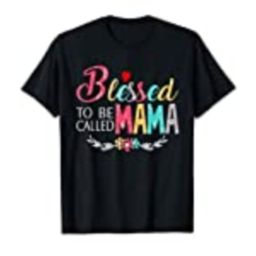 Blessed To Be Called Mom And Mama Tshirt Funny Mama T-Shirt   Amazon (US)