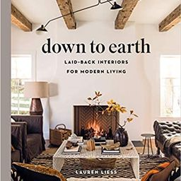 Down to Earth: Laid-back Interiors for Modern Living    Hardcover – October 8, 2019   Amazon (US)