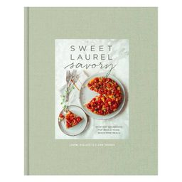Sweet Laurel Savory - by  Laurel Gallucci & Claire Thomas (Hardcover) | Target